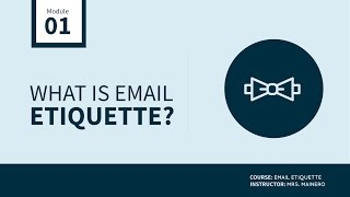 Module 1: What is Email Etiquette?