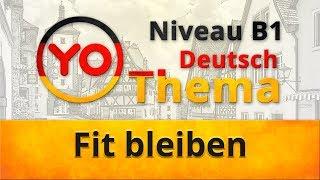Thema 'Fit bleiben' (В1)/ 'Оставаться в форме' (уровень В1)