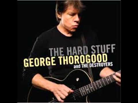 GEORGE THOROGOOD & THE DESTROYERS (U.S) - Love Doctor