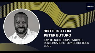 Spotlight on Peter Buturo - Founder, Director & Social Worker @ Bold-Leap