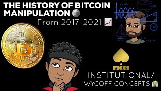 THE HISTORY OF BITCOIN MANIPULATION! EXPOSED! 2017-2021