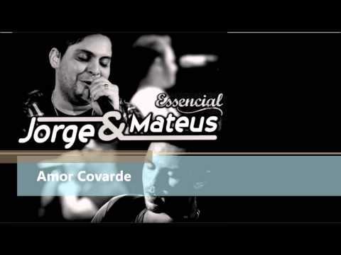 Amor Covarde - Jorge e Mateus - ESSENCIAL 2012