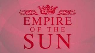 Empire Of The Sun - We Are The People [Lyrics]