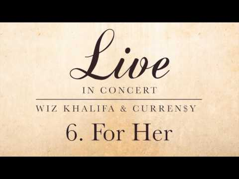 Wiz Khalifa & Curren$y - For Her
