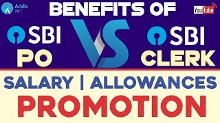 Benefits Of SBI PO Vs SBI CLERK | Salary | Allowances | Promotion