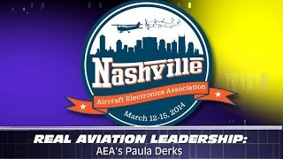 Aero-TV: Real Aviation Leadership - AEA's Paula Derks, Part 1