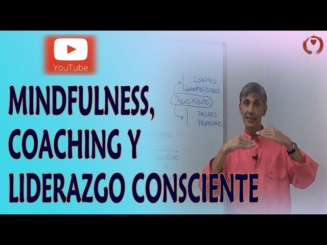 Mindfulness aplicado al Trabajo -01- Coaching y Liderazgo