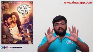 Pyaar Prema Kaadhal review by Prashanth