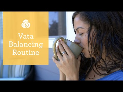 Vata Dosha Routine [5 Tips for Creating Balance in Your Day]