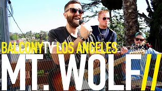 MT. WOLF - HEX (BalconyTV)
