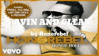 Honorebel -  RAVIN AND CLEAN (AUDIO)