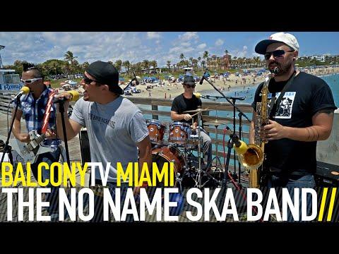 THE NO NAME SKA BAND - ODE (BalconyTV)