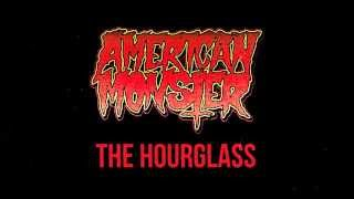 "AMERICAN MONSTER - ""THE HOURGLASS"" (official audio)"
