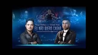 Baixar Thiago Matheus Ft  Daniel Alves - Eu Não Quero Casar  (+ Download da Música)
