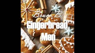Bruce B. - Gingerbread Men (Original Mix) (free Download)
