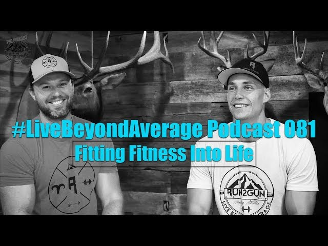 ##LiveBeyondAverage Podcast 081 || Fitting Fitness & Health Into Life W/Zach Ely