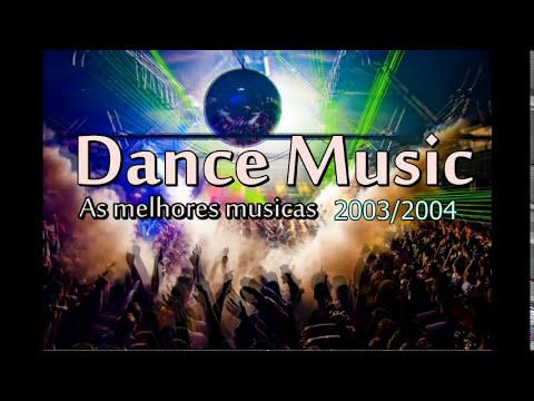 As Melhores Musicas Dance Music As Mais Tocadas 2003 2004
