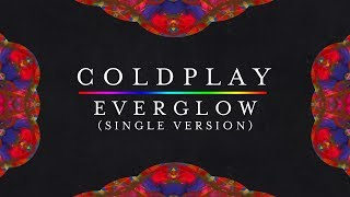 Download Coldplay — Everglow (New Version, Single Version) [Lyrics | Lyric Video]