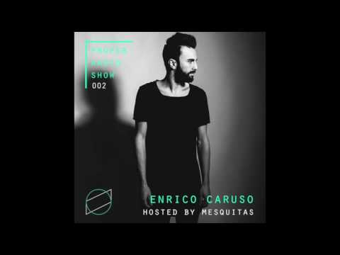 Proper Musique radio 002 w/ Enrico Caruso, hosted by Mesquitas