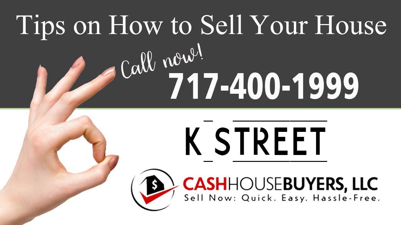 Tips Sell House Fast K Street Washington DC | Call 7174001999 | We Buy Houses