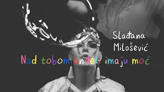 Slađana Milošević - Nad tobom anđeli imaju moć (Official lyric video)