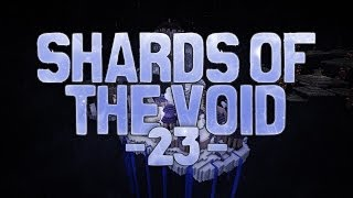 Shards of the Void - #23 - Le Cube de la Rage