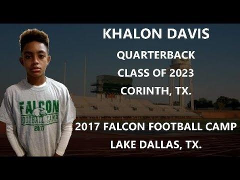 QB KHALON 'K5' DAVIS C/O 2023    2017 LAKE DALLAS FOOTBALL CAMP
