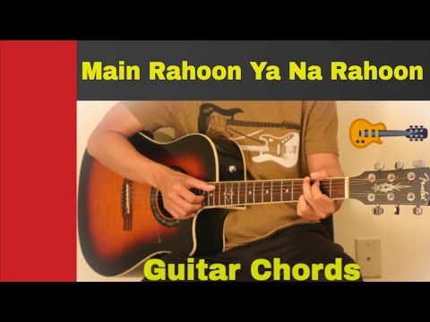 Main Rahoon Ya Na Rahoon - Guitar chords | lesson