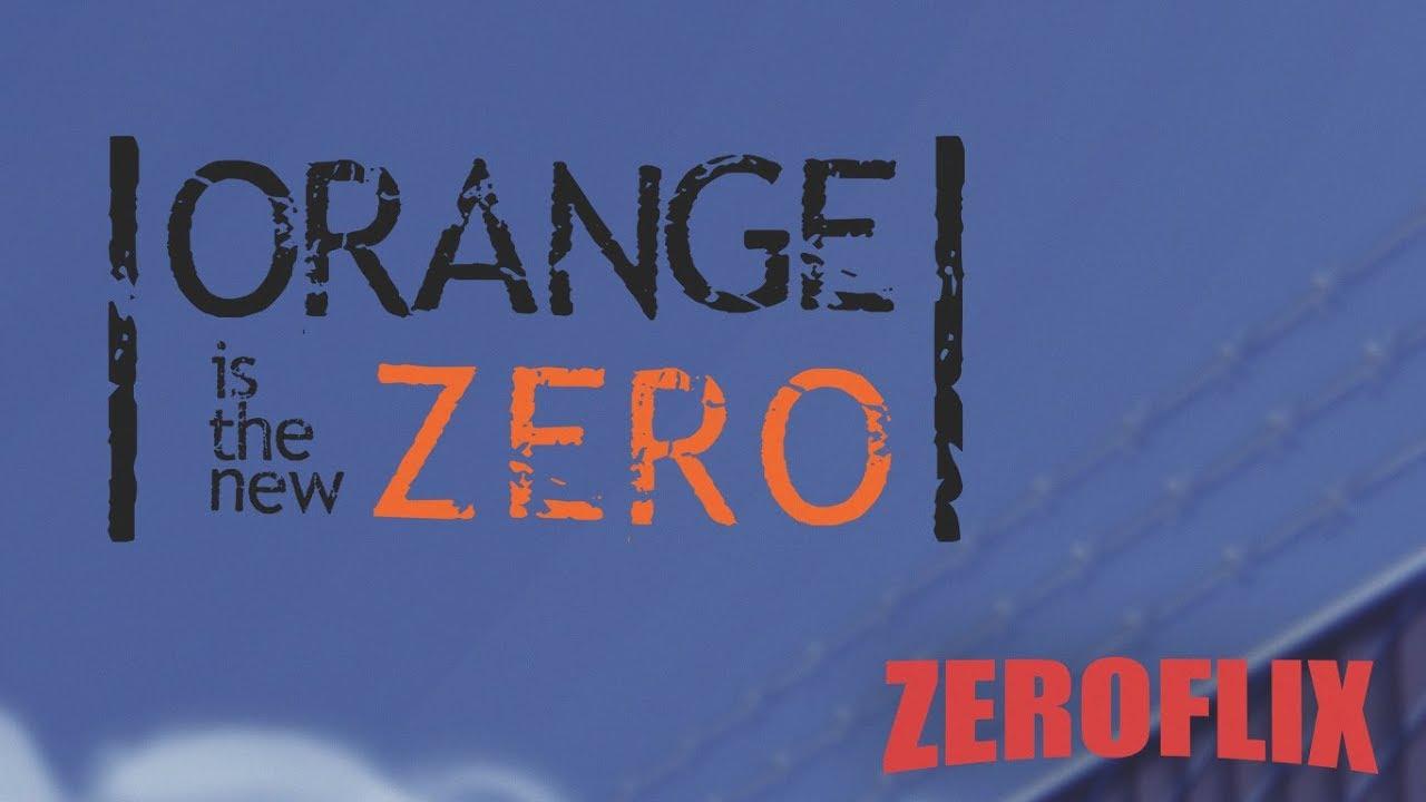 Orange is the new Zero