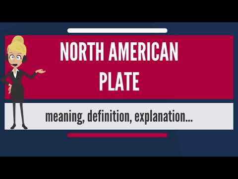 What is NORTH AMERICAN PLATE? What does NORTH AMERICAN PLATE mean? NORTH AMERICAN PLATE meaning