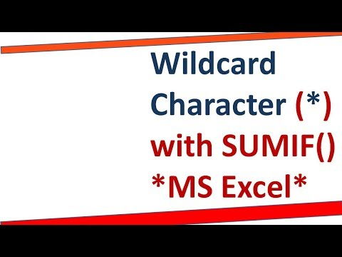HOW TO use Wildcard Character (*)  in SUMIF() in MS Excel