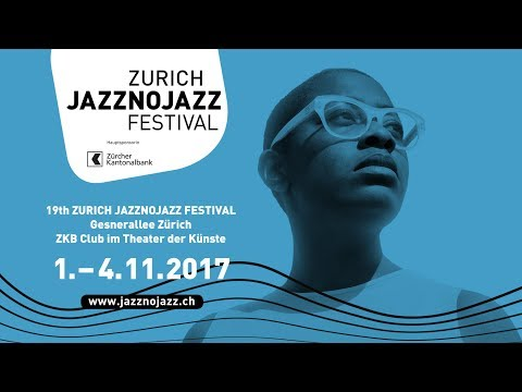 ZURICH JAZZNOJAZZ FESTIVAL 2017 - Trailer