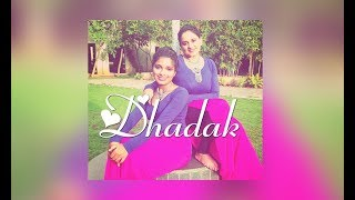 Dhadak Title Track | Dance Cover | Choreography | By Saniyah | Performed by Vaibhavi and Divya