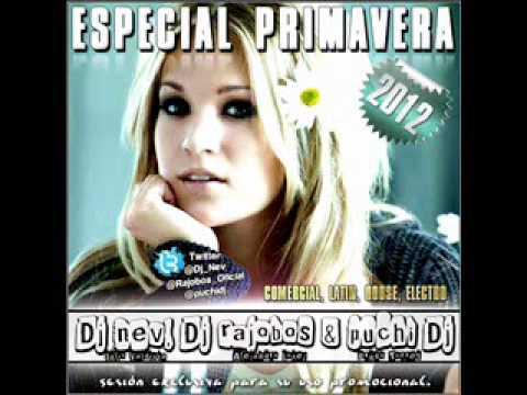 07. Especial Primavera 2012 (Dj nev, Dj rajobos & puchi Dj)