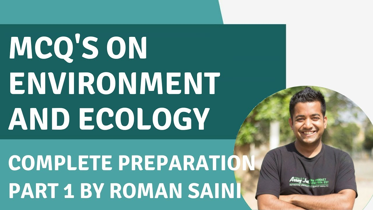 MCQs on Ecology and Environment for UPSC CSE/IAS exam - Complete  Preparation Part 1 with Roman Saini