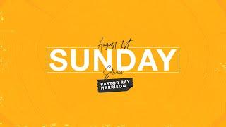 Sunday Service 8/1/21- Pastor Ray Harrison
