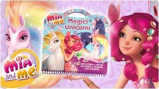 Mia and me - Scopriamo insieme il fashion book Magici Unicorni!