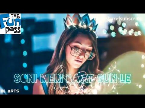 Soni Meri Baat Sun Le | WhatsApp Status Video Song