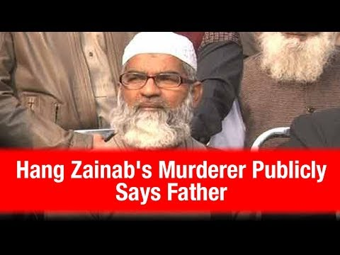 Hang Zainab's Murderer Publicly Says Father