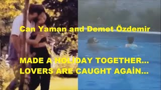 Can Yaman and Demet Özdemir made a holiday together | Lovers are caught again | Aşkları belgelendi""