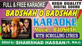 Badshah O Badshah Karaoke Ashique Hoon Main Katil Bhi Hoon Karaoke - tittle track Badshah Shahrukh
