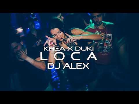 LOCA - KHEA ✘ DUKI ✘ [FIESTERO REMIX] - DJ ALEX