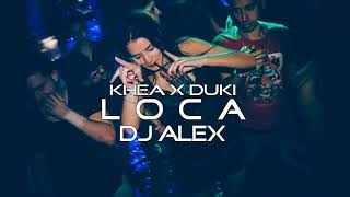 loca khea ✘ duki ✘ fiestero remix dj alex