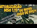 MSO, MODERN STRIKE 1.19 OU APENAS UM NOVO JOGO DE FPS?! FICA A DÚVIDA!!!