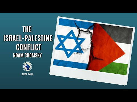 The Israel-Palestine   Conflict | Noam Chomsky