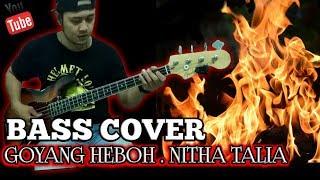 Goyang Heboh . Nitha Talia . Bass cover