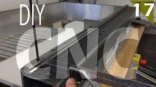 Episode 17:  DIY CNC build - Rail Mounting