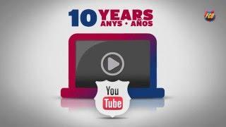 FC Barcelona celebrates 10 years on YouTube