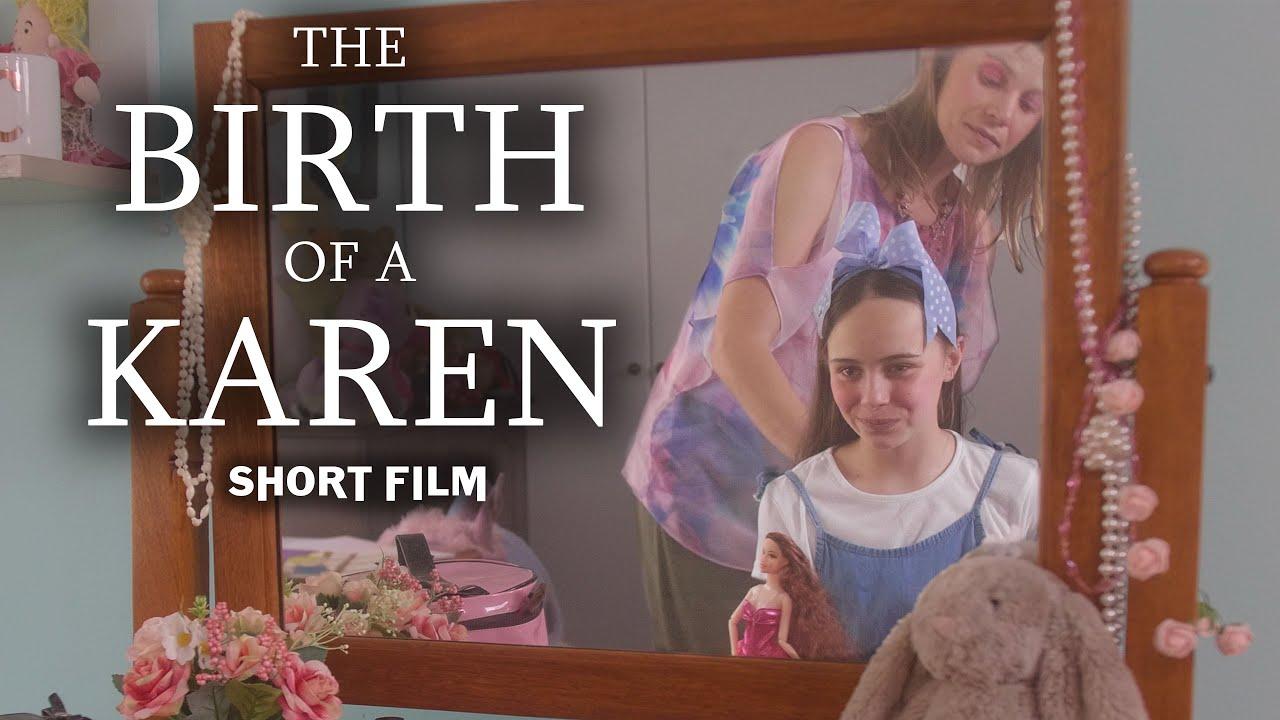 The Birth Of A Karen | SHORT FILM // My Rode Reel 2020