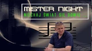 MISTER NIGHT -  NIECHAJ ŚWIAT SIĘ DOWIE (official audio 2018)